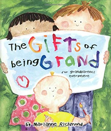 The Gifts of Being Grand: For Grandparents Everywhere (Marianne Richmond) Cover