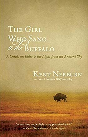 The Girl Who Sang to the Buffalo: A Child, an Elder, and the Light from an Ancient Sky Cover