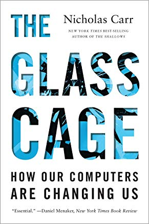 The Glass Cage: How Our Computers Are Changing Us Cover