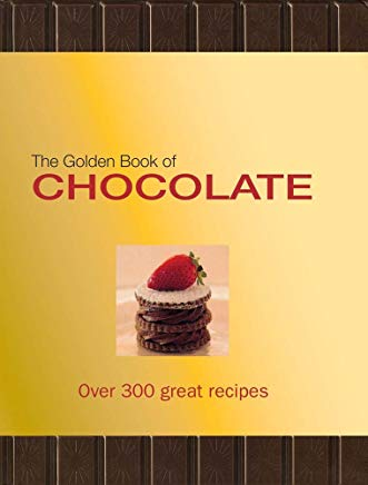 The Golden Book of Chocolate: Over 300 Great Recipes Cover