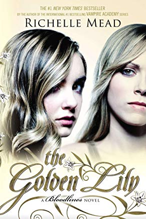 The Golden Lily: A Bloodlines Novel Cover