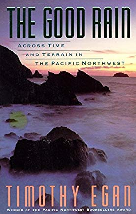 The Good Rain: Across Time and Terrain in the Pacific Northwest (Vintage Departures) Cover