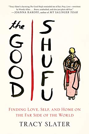 The Good Shufu: Finding Love, Self, and Home on the Far Side of the World Cover