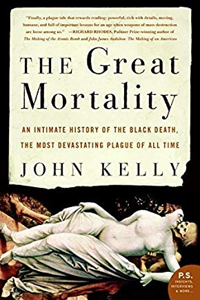 The Great Mortality: An Intimate History of the Black Death, the Most Devastating Plague of All Time Cover