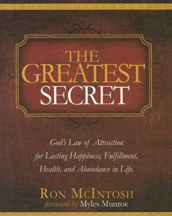 The Greatest Secret: God's Law of Attraction for Lasting, Happiness, Fulfillment, Health, and Abundance in Life Cover