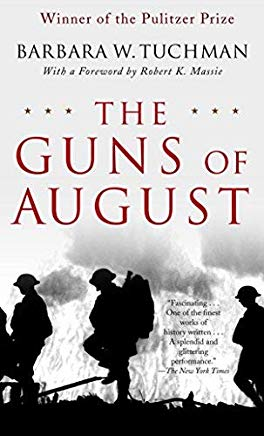 The Guns of August: The Pulitzer Prize-Winning Classic About the Outbreak of World War I by Barbara W. Tuchman (2004-08-03) Cover