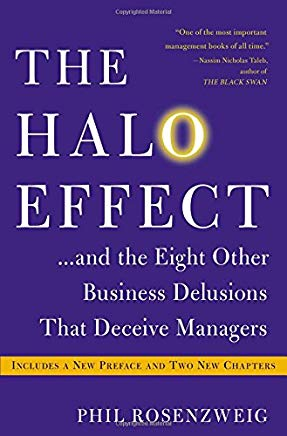 The Halo Effect: . . . and the Eight Other Business Delusions That Deceive Managers Cover