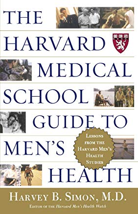 The Harvard Medical School Guide to Men's Health: Lessons from the Harvard Men's Health Studies (Well-Being Centre = Centre Du Mieux-Etre (Collection)) Cover