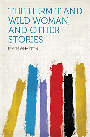 The Hermit and Wild Woman, and Other Stories Cover