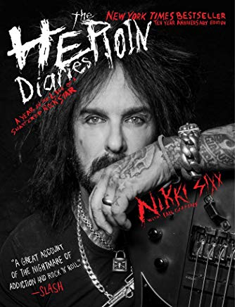 The Heroin Diaries: Ten Year Anniversary Edition: A Year in the Life of a Shattered Rock Star Cover