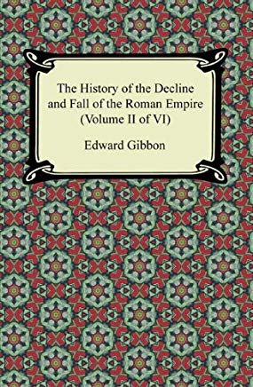 The History of the Decline and Fall of the Roman Empire (Volume II of VI) Cover