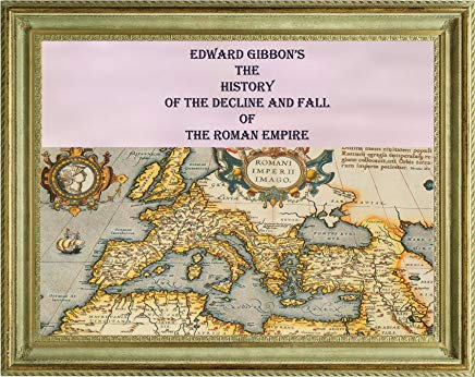 THE HISTORY OF THE DECLINE AND FALL OF THE ROMAN EMPIRE Cover