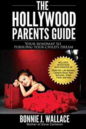 The Hollywood Parents Guide: Your Roadmap to Pursuing Your Child's Dream Cover
