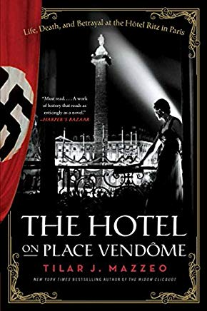 The Hotel on Place Vendome: Life, Death, and Betrayal at the Hotel Ritz in Paris Cover