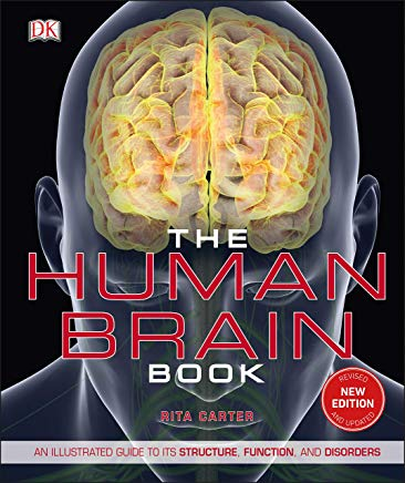 The Human Brain Book: An Illustrated Guide to its Structure, Function, and Disorders Cover