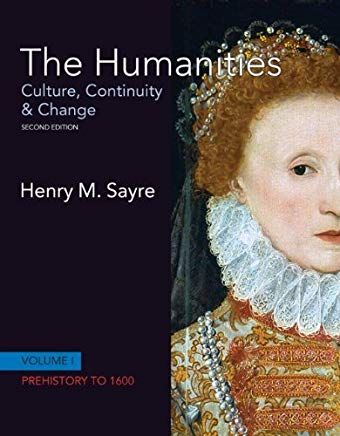 The Humanities: Culture, Continuity and Change, Volume I: Prehistory to 1600 (2nd Edition) Cover