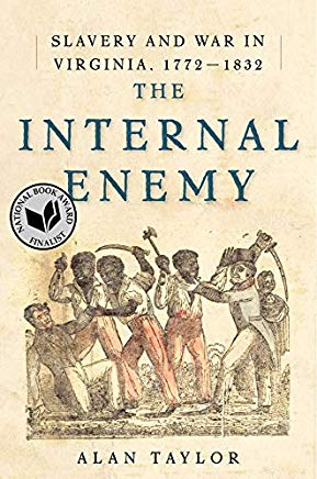 The Internal Enemy: Slavery and War in Virginia, 1772-1832 Cover
