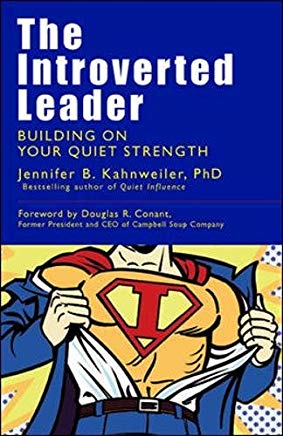 The Introverted Leader: Building on Your Quiet Strength Cover