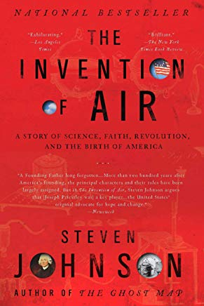 The Invention of Air: A Story Of Science, Faith, Revolution, And The Birth Of America Cover