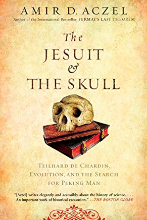 The Jesuit and the Skull: Teilhard de Chardin, Evolution, and the Search for Peking Man Cover