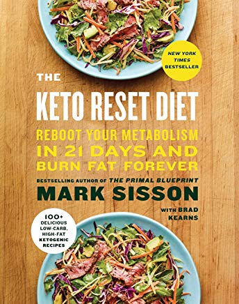 The Keto Reset Diet: Reboot Your Metabolism in 21 Days and Burn Fat Forever Cover