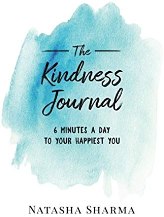 The Kindness Journal: 6 Minutes A Day To Your Happiest You Cover