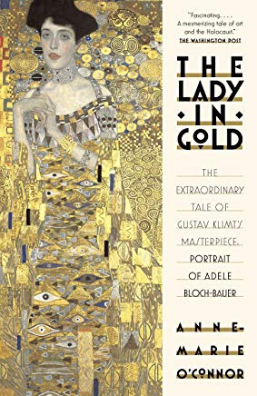 The Lady in Gold: The Extraordinary Tale of Gustav Klimt's Masterpiece, Portrait of Adele Bloch-Bauer Cover