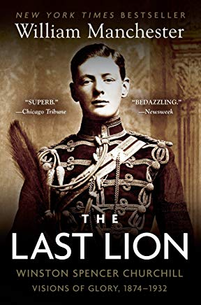 The Last Lion: Winston Spencer Churchill: Visions of Glory, 1874-1932 Cover
