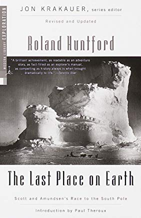 The Last Place on Earth: Scott and Amundsen's Race to the South Pole, Revised and Updated (Modern Library Exploration) Cover