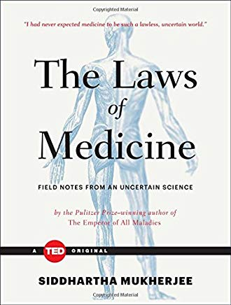 The Laws of Medicine: Field Notes from an Uncertain Science (TED Books) Cover