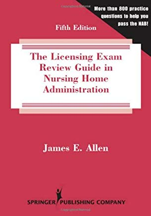 The Licensing Exam Review Guide in Nursing Home Administration: Fifth Edition Cover