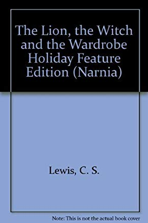 The Lion, the Witch and the Wardrobe Holiday Feature Edition (Narnia) Cover