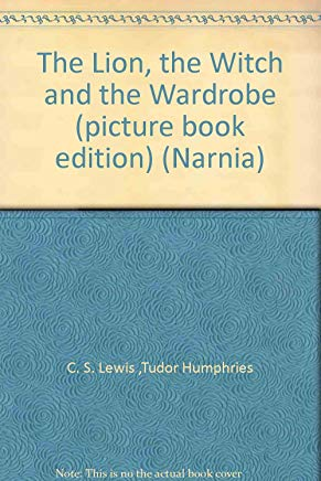 The Lion, the Witch and the Wardrobe (picture book edition) (Narnia) Cover