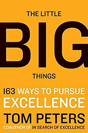 The Little Big Things: 163 Ways to Pursue EXCELLENCE by Thomas J. Peters (2010-03-09) Cover
