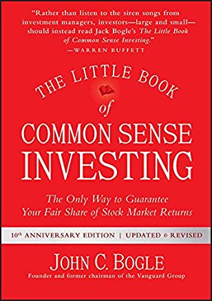 The Little Book of Common Sense Investing: The Only Way to Guarantee Your Fair Share of Stock Market Returns (Little Books. Big Profits) Cover