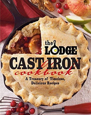 The Lodge Cast Iron Cookbook: A Treasury of Timeless, Delicious Recipes Cover