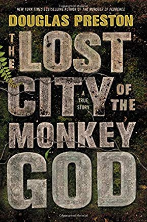 The Lost City of the Monkey God: A True Story Cover