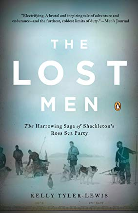 The Lost Men: The Harrowing Saga of Shackleton's Ross Sea Party Cover