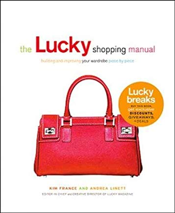The Lucky Shopping Manual: Building and Improving Your Wardrobe Piece by Piece Cover