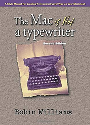 The Mac is Not a Typewriter, 2nd Edition Cover