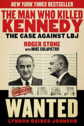 The Man Who Killed Kennedy: The Case Against LBJ Cover