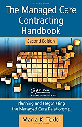 The Managed Care Contracting Handbook: Planning & Negotiating the Managed Care Relationship Cover