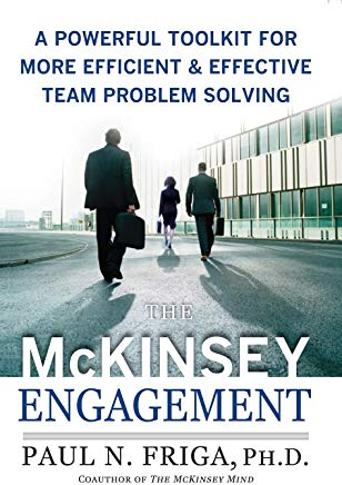 The McKinsey Engagement: A Powerful Toolkit For More Efficient and Effective Team Problem Solving Cover