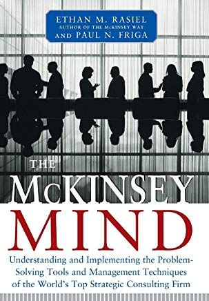 The McKinsey Mind: Understanding and Implementing the Problem-Solving Tools and Management Techniques of the World's Top Strategic Consulting Firm Cover