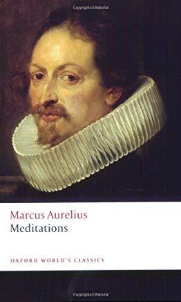 The Meditations of Marcus Aurelius Antoninus (Oxford World's Classics)