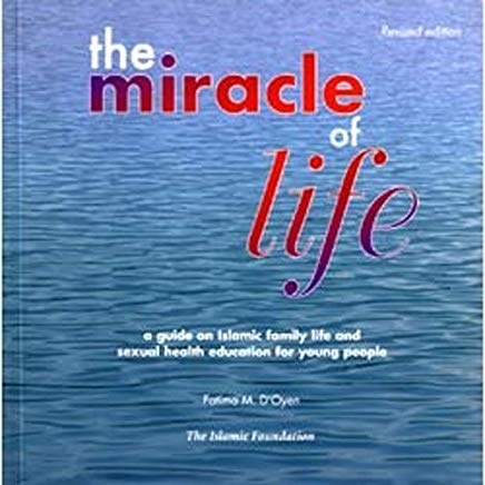 The Miracle of Life: A Guide on Islamic Family Life and Cover