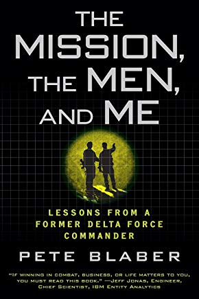 The Mission, the Men, and Me: Lessons from a Former Delta Force Commander Cover