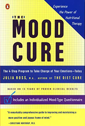 The Mood Cure: The 4-Step Program to Take Charge of Your Emotions--Today Cover
