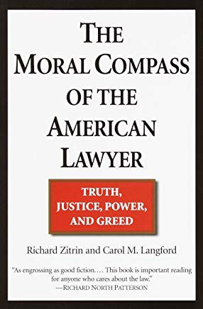 The Moral Compass of the American Lawyer: Truth, Justice, Power, and Greed Cover