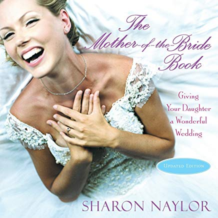 The Mother-of-the-Bride Book: Giving Your Daughter a Wonderful Wedding (Updated Edition) Cover